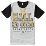 Ball So Hard All-Over-Print T-Shirt