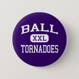 Ball - Tornadoes - High School - Galveston Texas Pinback Button
