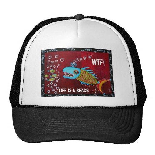 ¡Ballena fresca - WTF! La vida es un gorra de la p