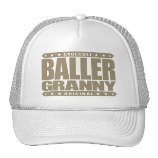 BALLER GRANNY - Still Rocking a Gangster Yoga Body Trucker Hat