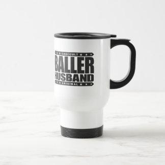 BALLER HUSBAND - Rocking a ManCave w/ Dancer Pole 15 Oz Stainless Steel Travel Mug