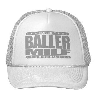 BALLER MILF - Madre del gángster que quisiera al Gorras De Camionero