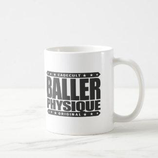 BALLER PHYSIQUE - Hot Body Like Greek Gangster God Coffee Mug