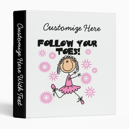 Ballerina Follow Your Toes T-shirts and Gifts Vinyl Binders