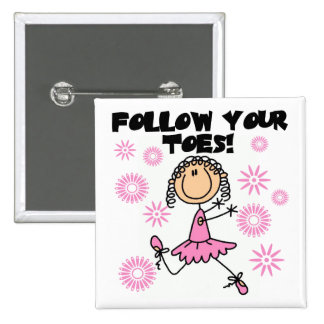 Ballerina Follow Your Toes T-shirts and Gifts Pinback Button