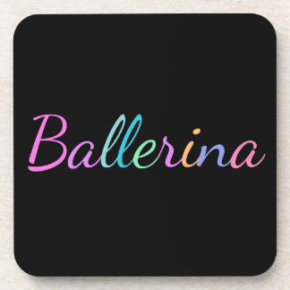 """Ballerina"" in Colorful Lettering on Black Coaster"