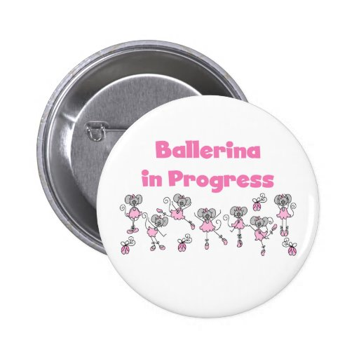 Ballerina in Progress T-shirts and Gifts Pinback Button
