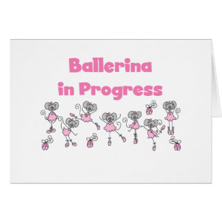Ballerina in Progress T-shirts and Gifts Card