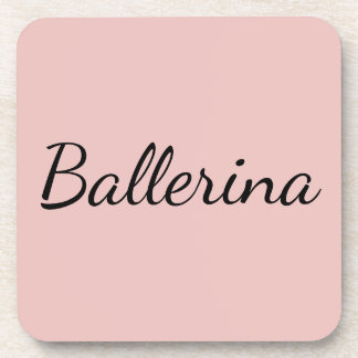"""Ballerina"" on Pink Ballet Slippers Color Drink Coaster"