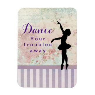 Ballerina Silhouette Dance Your Troubles Away Magnet