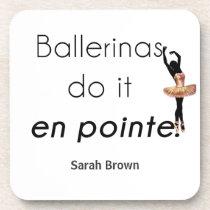 Ballerinas so it! beverage coaster