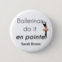 Ballerinas so it! button