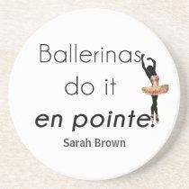 Ballerinas so it! drink coaster