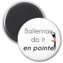 Ballerinas so it! magnet