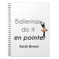 Ballerinas so it! spiral notebook