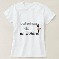 Ballerinas so it! T-Shirt