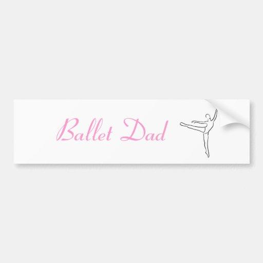 Ballet Dad bumper sticker