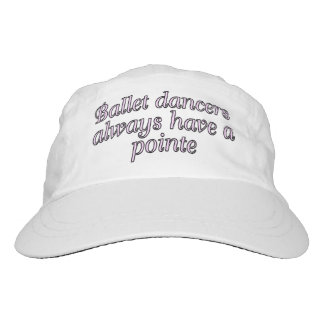 Ballet dancers always have a pointe headsweats hat