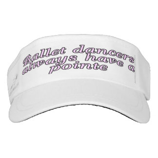 Ballet dancers always have a pointe headsweats visor