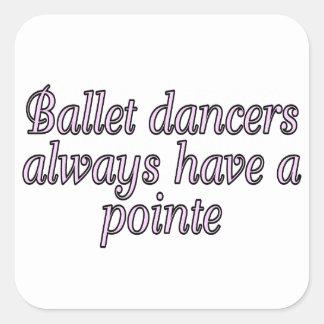 Ballet dancers always have a pointe square sticker