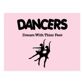 Ballet Dancers Dream with Their Feet Postcard