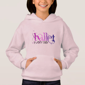 Ballet. Every Day. Hoodie