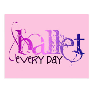 Ballet. Every Day. Postcard