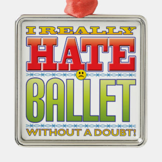 Ballet Hate Face Metal Ornament