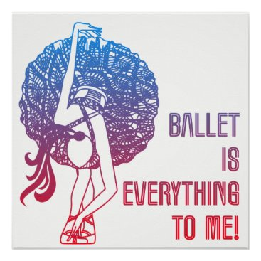 frankiesdaughter Ballet is Everything to Me Poster