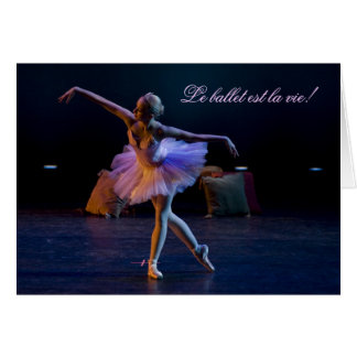 Ballet is Life Cards