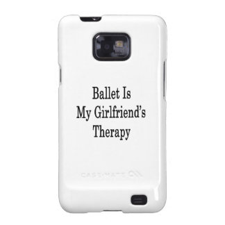 Ballet Is My Girlfriend's Therapy Samsung Galaxy SII Covers
