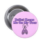Ballet Keeps Me On My Toes Pinback Button