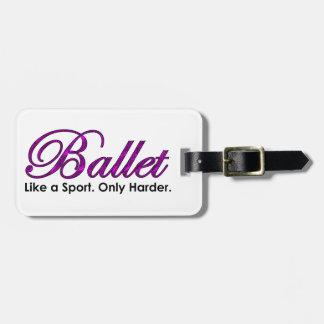 Ballet. Like a Sport. Only Harder. Bag Tag