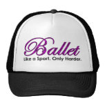 Ballet. Like a Sport. Only Harder. Hat