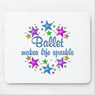 Ballet Makes Life Sparkle Mouse Pad