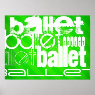 Ballet; Neon Green Stripes Poster