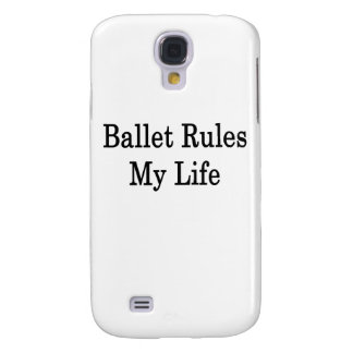 Ballet Rules My Life Samsung Galaxy S4 Case