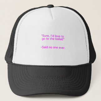 Ballet Said No One Ever Yellow Green Pink Trucker Hat
