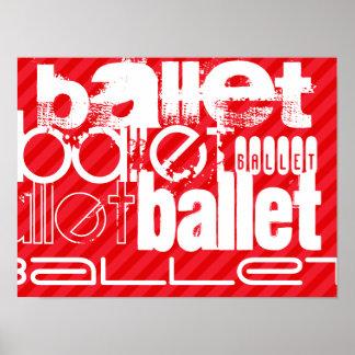Ballet; Scarlet Red Stripes Poster