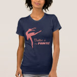 Ballet T-shirts, Stickers & Cards