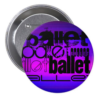 Ballet; Vibrant Violet Blue and Magenta 3 Inch Round Button