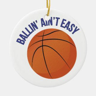 Ballin Aint Easy Ceramic Ornament