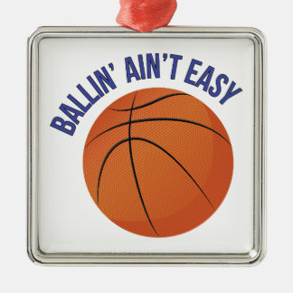 Ballin Aint Easy Metal Ornament