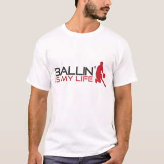 Ballin' is my Life Streetball Shirt