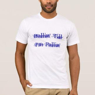 Ballin' Till I'm Fallin' T-Shirt