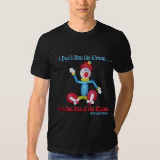 Balloon Clown - I Don't Run the Circus Shirt