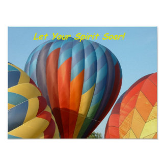 Balloons let your spirit soar poster