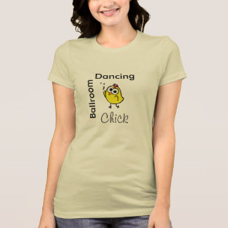 Ballroom Chickadee! - Celebrity Dance Studio T-shirt