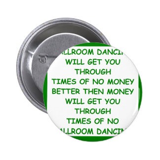 BALLROOM dancing Pinback Button