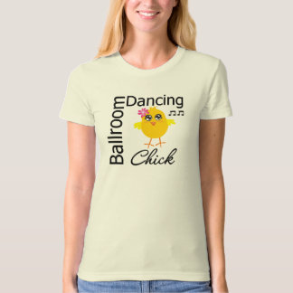 Ballroom Dancing Chick T-Shirt